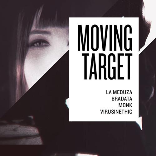 Bradata,Virus Inethic,Monk ft.LaMeduza - Moving Target ( NGhost Remix )