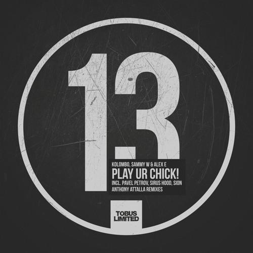 Kolombo, Sammy W & Alex E - Play Ur Chick (Sirus Hood Remix)