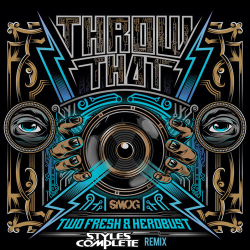 Throw That by heRobust & Two Fresh (Styles&Complete Remix)