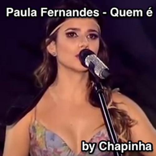 Paula Fernandes - Quem é (By Chapinha)