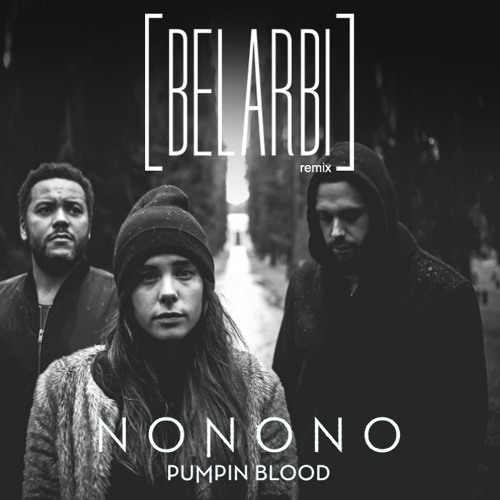 Nonono - Pumpin Blood (Belarbi Remix)