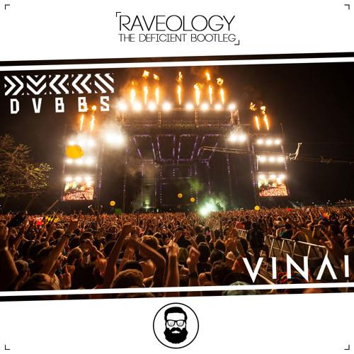 DVBBS & Vinai - Raveology (The Deficient Bootleg) - FREE DOWNLOAD