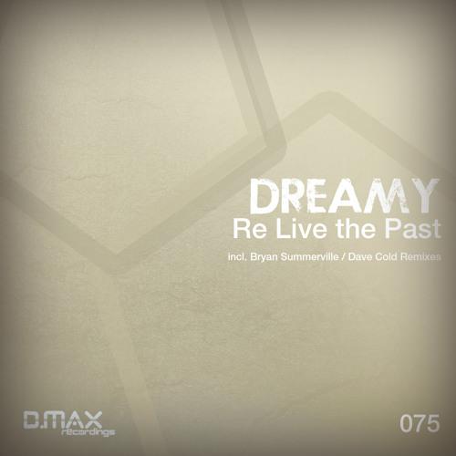 Dreamy - Re Live the Past (Bryan Summerville Remix)