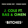 J Cole Ft. Bas & Omen - Bitches - Fresh Work Ent & Vinnie Duece