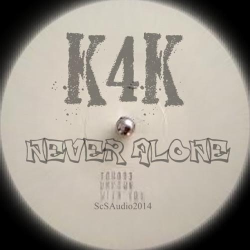 Never Alone - K4K
