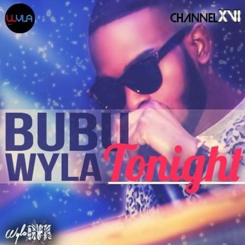 BUBU WYLA – Tonight (AUDIO)