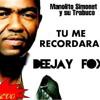 (85) Manolito Y Su Trabuco - Tu Me Recordaras [! Deejay Fox ! ] Portada del disco