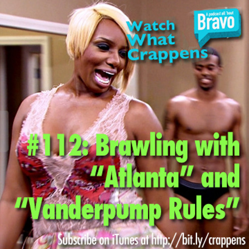"#112:  Brawling with ""Atlanta"" and ""Vanderpump Rules"""