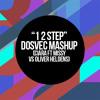 1 2 Step (Ciara ft Missy Elliott vs Oliver Heldens)