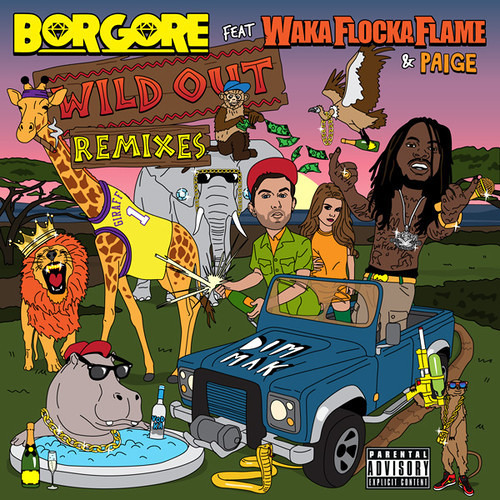 Wild Out by Borgore ft. Waka Flocka Flame & Paige (Glow Team Remix)