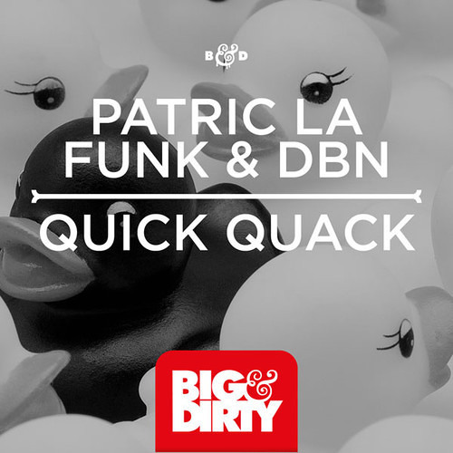 Patric la Funk & DBN - Quick Quack (Club Mix)