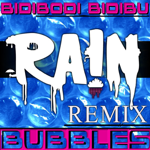 Bubbles - Bidibodi Bidibu (RA!N'S 'Twenty - Three, That Porsche is Hot' REMIX)