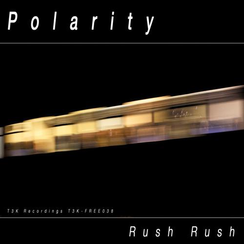 T3K-FREE038 Polarity-Rush Rush -- DL Mirror in description