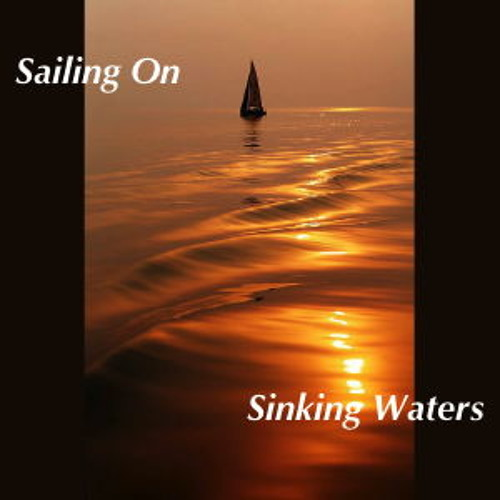 Sailing On Sinking Waters (by Chris Kermiet, read by the author)