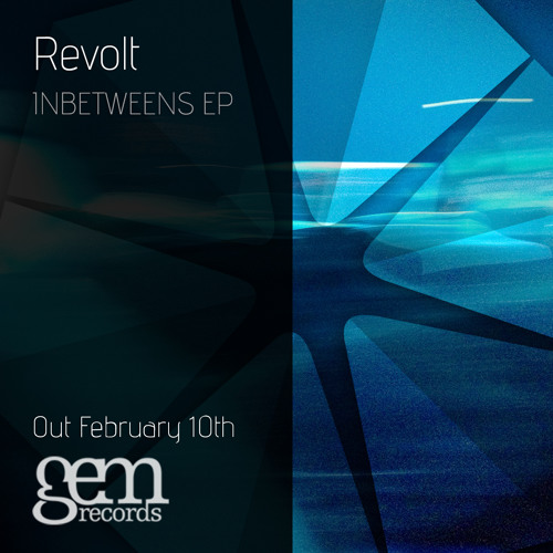 Revolt - Edition  | Inbetweens EP | Out February 10th 2014 | Gem Records