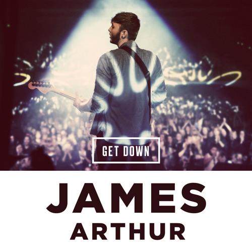 James Arthur - Get Down (Smooth Remix)