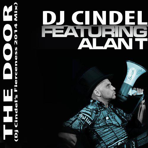 Cindel Ft. Alan T- The Door (Dj Cindel's Fierceness 2014 Mix) FREE DOWNLOAD!