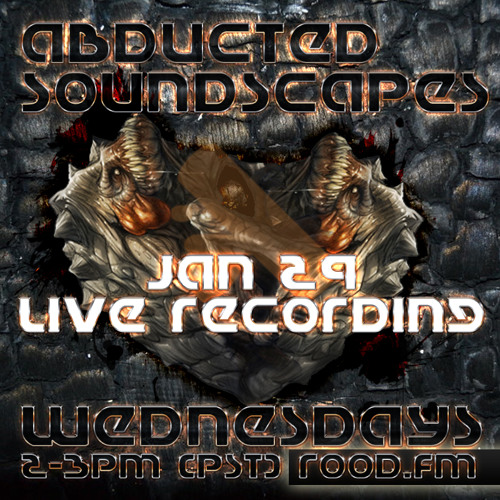 Abducted Soundscapes LIVE Jan 29 (ROODFM)Mixed by Dioptrics