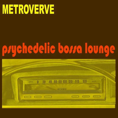 Metroverve - Psychedelic Bossa Lounge (Slow Featuring Recordings)