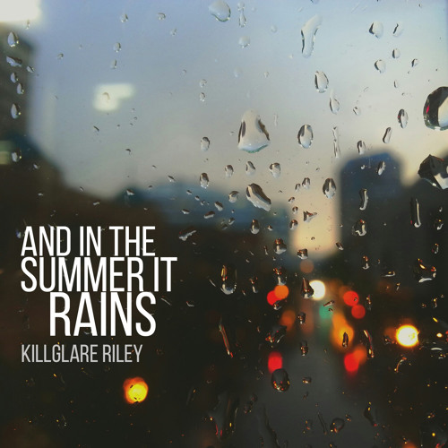 And In The Summer It Rains