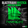 Blasterjaxx - Mystica (Nostick Remix) [OUT NOW]