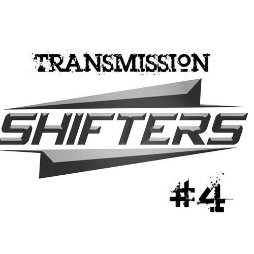 Shifters Transmission #04