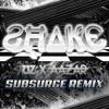 UZ X Aazar – Shake (Subsurge Remix)
