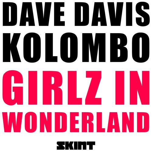 Dave Davis & Kolombo - Girlz in wonderland - (Skint records)