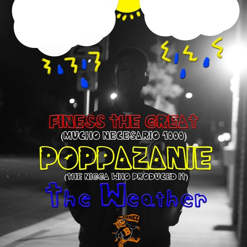 The Weather Prod. By Poppazannie