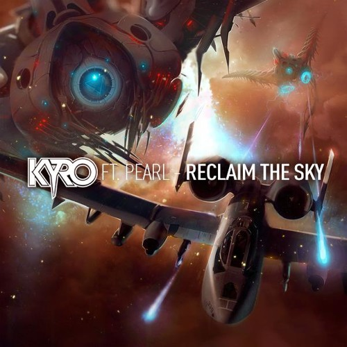 Kyro ft. Pearl - Reclaim The Sky (Original Mix)