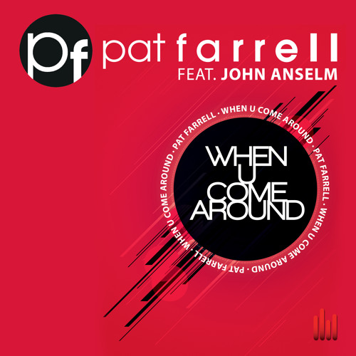 [PREVIEW] Pat Farrell ft. John Anselm - When U Come Around - Club Mix