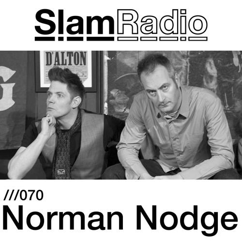 #SlamRadio - 070 - Norman Nodge