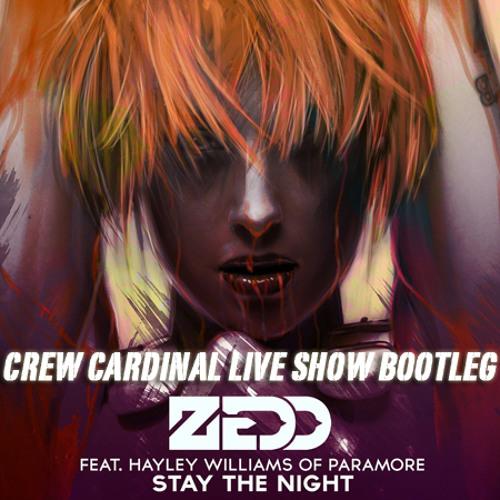 Zedd - Stay The Night (Crew Cardinal Live Show Bootleg Mix)