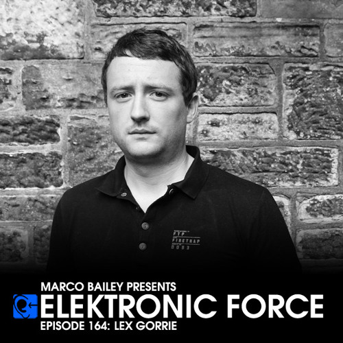 Elektronic Force Podcast 164 with Lex Gorrie