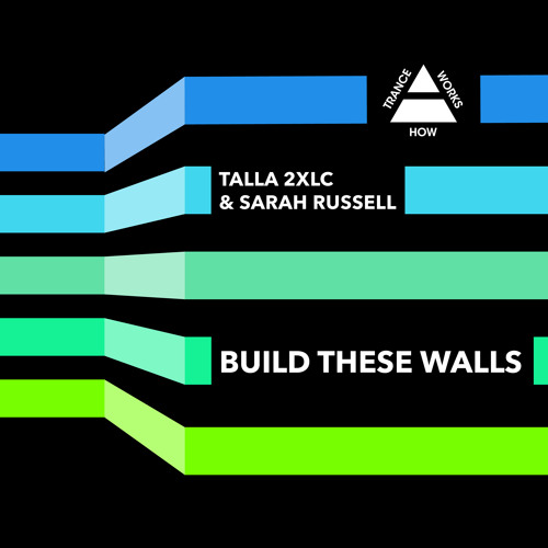 Talla 2XLC and Sarah Russell - Build These Walls (radio)