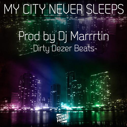 Dj Marrrtin - My City Never Sleeps - Dirty Dezer Beats Free Download