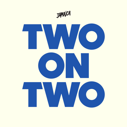 JAMAICA - Two On Two (OFFICIAL AUDIO)