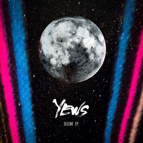 YEWS - Selene EP - 01 Keep Trying Till It's Something
