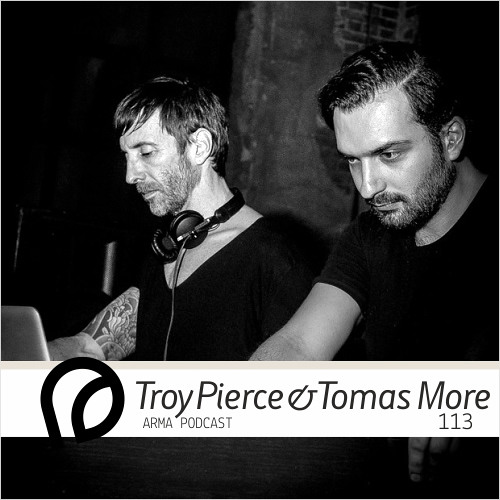 ARMA PODCAST 113: Troy Pierce & Tomas More @ NYE MMXIV