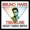 BRUNO MARS - TREASURE (NOIZY GEEKS REMIX) *FREE DOWNLOAD*