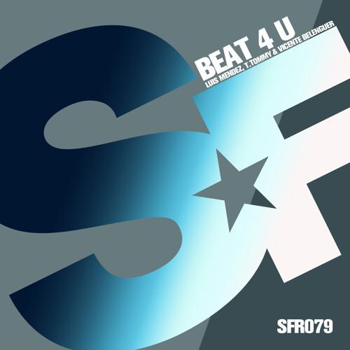 Luis Mendez, T. Tommy & Vicente Belenguer - Beat 4 U (Original Mix) OUT NOW!