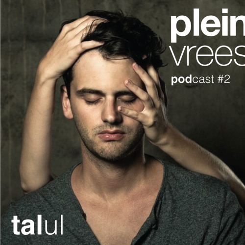 Talul - Pleinvrees podcast #2