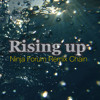 Rising Up (New Remix Chain Album available now)