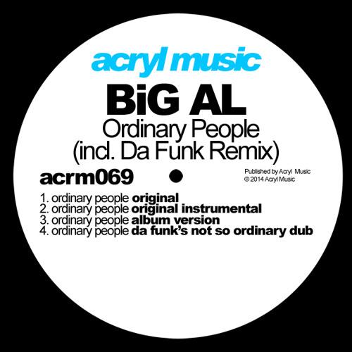 Big Al-Ordinary People (Da Funk's Not So Ordinary Dub)