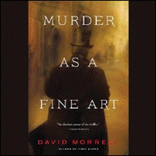 MURDER AS A FINE ART By David Morrell, Read By Matthew Wolf