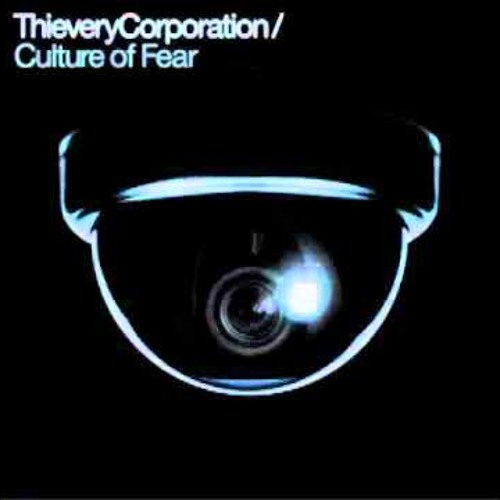Thievery Corporation - Culture of Fear ( mister T's fear over the Athens remix )