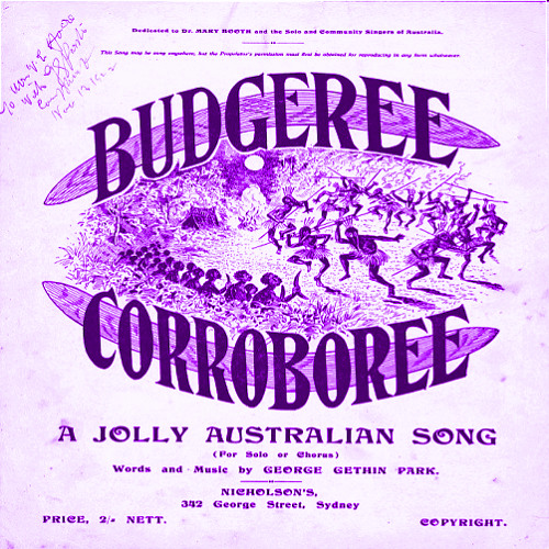BUDGEREE CORROBOREE: Jolly Australian Song (1922) by George Gethin Park (d. 1932)