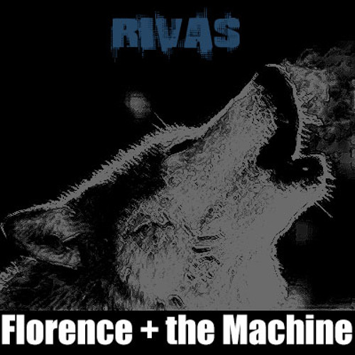 Florence and the Machine - Howl  (Rivas Remix)