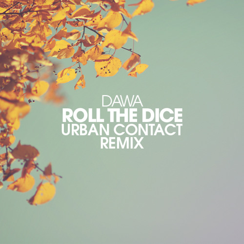 Dawa - Roll The Dice (Urban Contact Remix)