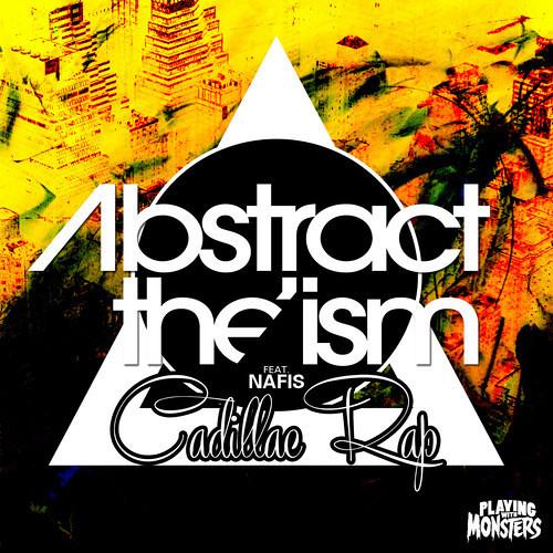 Abstract The Ism (MING+Jumpshot) feat. Nafis - Cadillac Rap